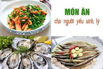 [ Yếu sinh lý nên ăn gì , kiêng ăn gì ] : 8 Loại thực phẩm lưu ý