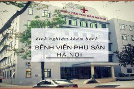 [ Bệnh viện phụ sản hà nội ] : Địa chỉ , lịch làm việc , bảng giá !