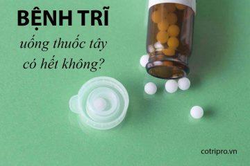 Bệnh trĩ uống thuốc gì tốt , an toàn , hiệu quả nhất hiện nay !