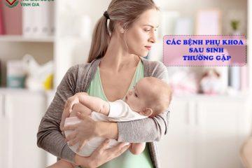 [ Viêm phụ khoa sau sinh ] : Bác sĩ hướng dẫn chị em cách xử lí
